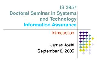 IS 3957  Doctoral Seminar in Systems and Technology Information Assurance