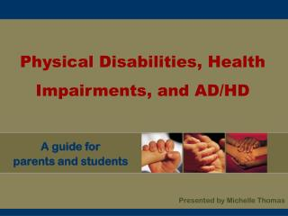 Physical Disabilities, Health Impairments, and AD/HD