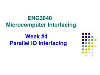 Week #4    Parallel IO Interfacing