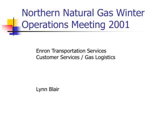 Northern Natural Gas Winter Operations Meeting 2001