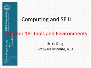 Computing and SE II Chapter 18: Tools and Environments