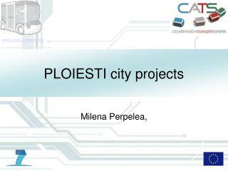 PLOIESTI  city projects
