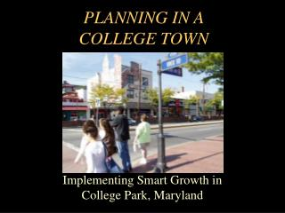 PLANNING IN A  COLLEGE TOWN