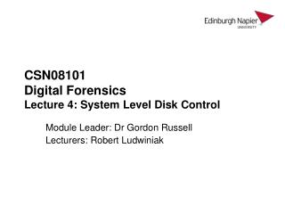 CSN08101 Digital Forensics Lecture 4: System Level Disk Control
