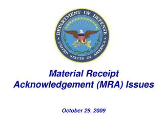 Material Receipt Acknowledgement (MRA) Issues October 29, 2009