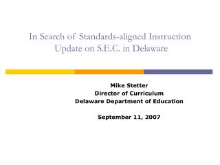 In Search of Standards-aligned Instruction  Update on S.E.C. in Delaware