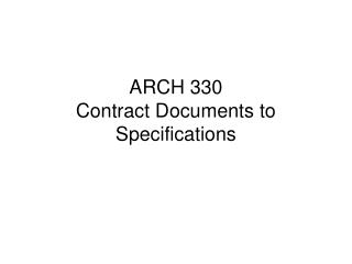 ARCH 330 Contract Documents to Specifications