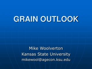 GRAIN OUTLOOK