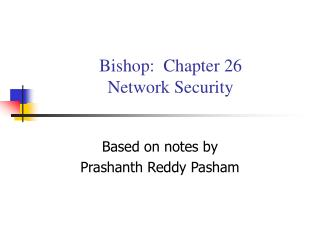 Bishop:  Chapter 26 Network Security