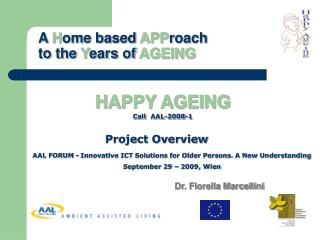 A  H ome based  APP roach  to the  Y ears of  AGEING