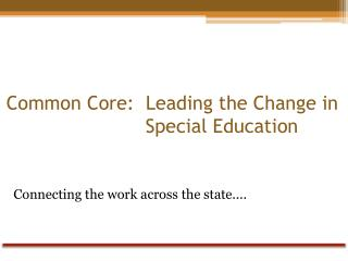 Common Core:  Leading the Change in 				Special Education