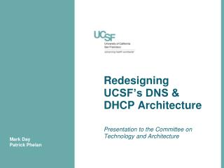 Redesigning UCSF's DNS & DHCP Architecture