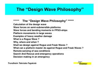 "*****	The ""Design Wave Philosophy'' ***** Calculation of the design wave"