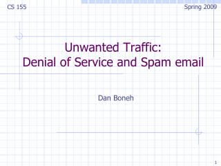 Unwanted Traffic: Denial of Service and Spam email