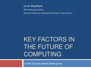 Key Factors in The Future of computing
