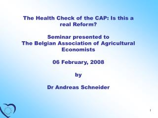 The Health Check of the CAP: Is this a real Reform?  Seminar presented to