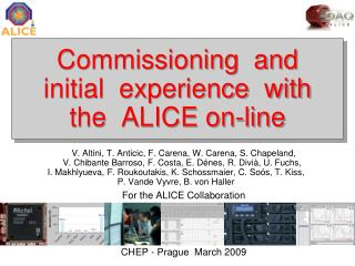 Commissioning  and initial  experience  with  the  ALICE on-line