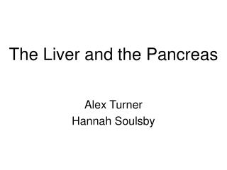 The Liver and the Pancreas