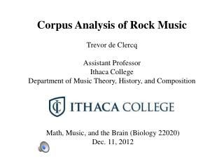 Math, Music, and the Brain (Biology 22020) Dec. 11, 2012