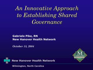 An Innovative Approach to Establishing Shared Governance
