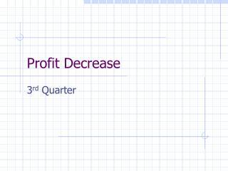 Profit Decrease