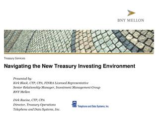 Navigating the New Treasury Investing Environment