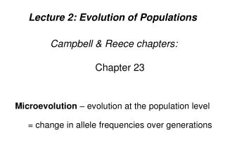 Lecture 2: Evolution of Populations Campbell & Reece chapters: Chapter 23