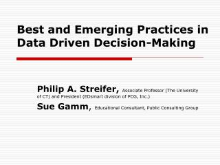 Best and Emerging Practices in Data Driven Decision-Making