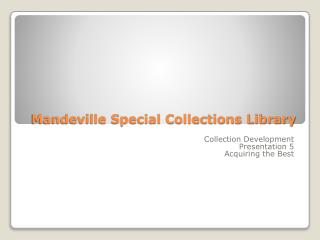 Mandeville Special Collections Library