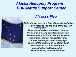 Alaska Resupply Program BIA-Seattle Support Center Alaska's Flag
