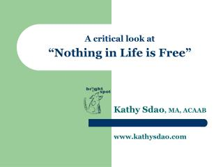 """A critical look at """"Nothing in Life is Free"""""""