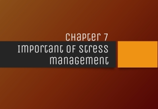 Chapter 7 Important of stress management