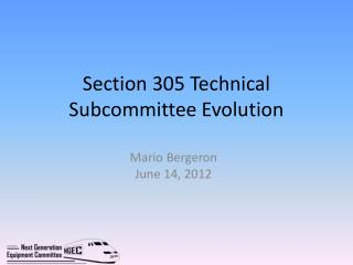 Section 305 Technical Subcommittee Evolution