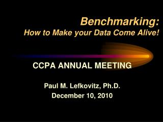 Benchmarking:  How to Make your Data Come Alive!