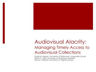Audiovisual Alacrity: Managing Timely Access to Audiovisual  Collections