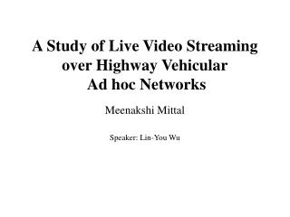 A Study of Live Video Streaming over Highway Vehicular  Ad hoc Networks
