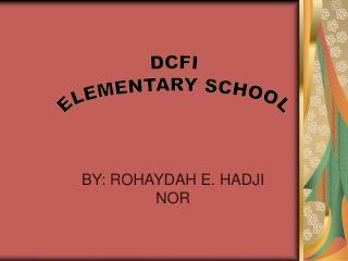 BY: ROHAYDAH E. HADJI NOR