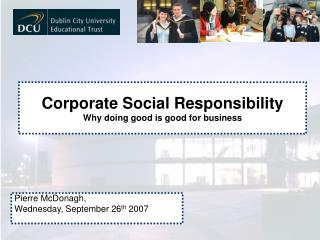 Corporate Social Responsibility Why doing good is good for business