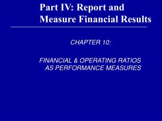 Part IV: Report and Measure Financial Results