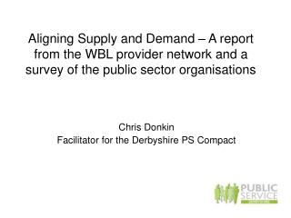 Chris Donkin  Facilitator for the Derbyshire PS Compact
