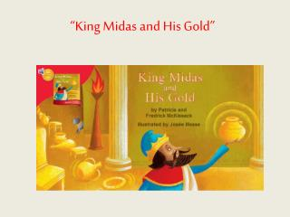 """King Midas and His Gold"""