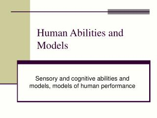 Human Abilities and Models