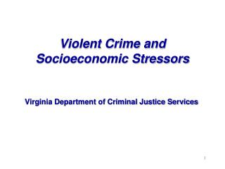 Violent Crime and Socioeconomic Stressors