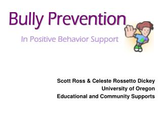 Scott Ross & Celeste Rossetto Dickey University of Oregon Educational and Community Supports