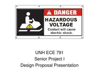UNH ECE 791 Senior Project I Design Proposal Presentation
