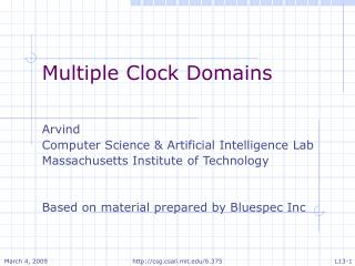 Multiple Clock Domains Arvind  Computer Science & Artificial Intelligence Lab