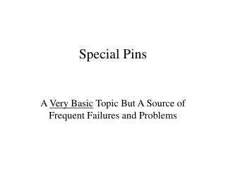 Special Pins