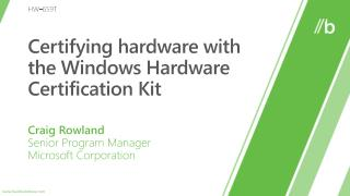Certifying hardware with the Windows Hardware Certification Kit