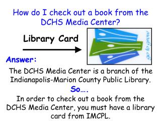 How do I check out a book from the DCHS Media Center?