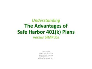 Understanding  The Advantages of  Safe Harbor 401k Plans versus SIMPLEs